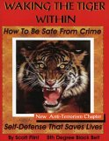 Waking The Tiger Within-How To Be Safe From Crime