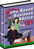 Home Based Business Advice 101
